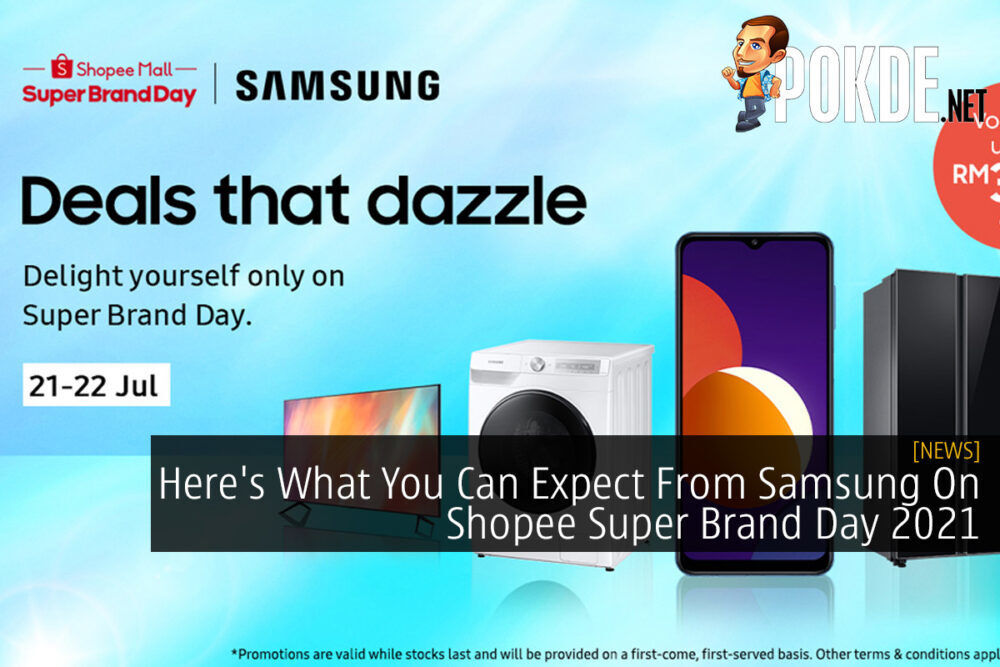 Here's What You Can Expect From Samsung On Shopee Super Brand Day 2021 22