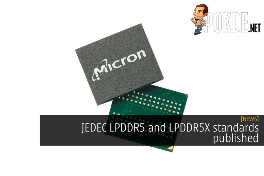 JEDEC LPDDR5 and LPDDR5X standards published 21