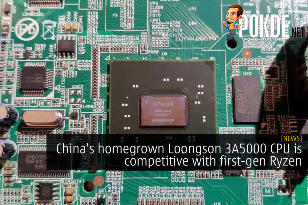 China's homegrown Loongson 3A5000 CPU is competitive with first gen Ryzen? 21
