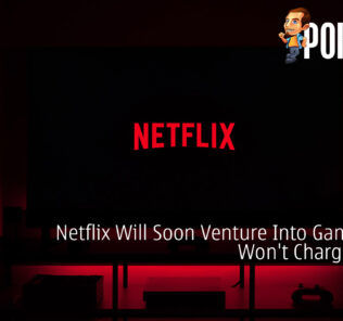 Netflix Will Soon Venture Into Games But Won't Charge Users 24