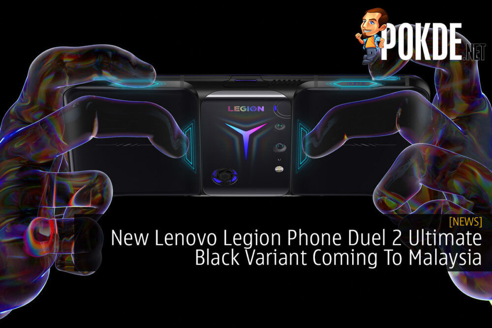 New Lenovo Legion Phone Duel 2 Ultimate Black Variant Coming To Malaysia 18