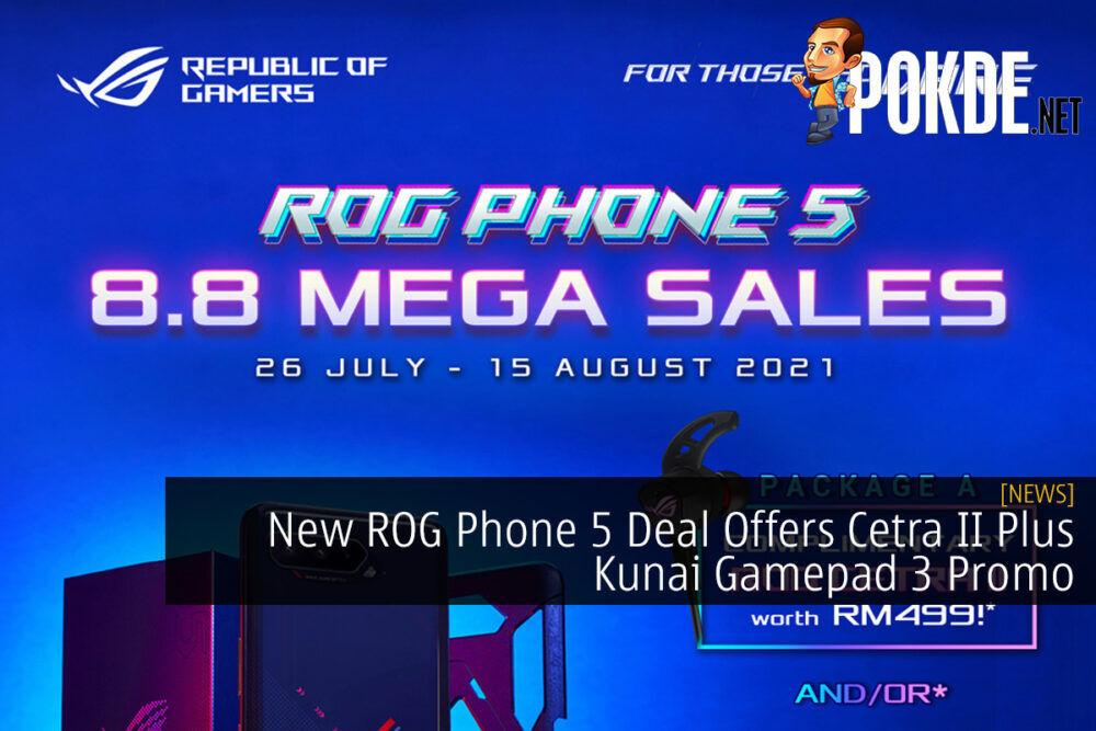 New ROG Phone 5 Deal Offers Cetra II Plus Kunai Gamepad 3 Promo 20