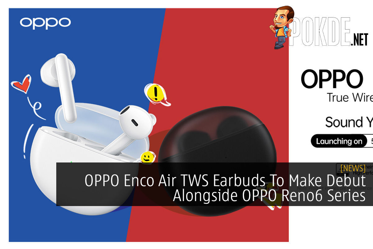 OPPO Enco Air TWS Earbuds To Make Debut Alongside OPPO Reno6 Series 11