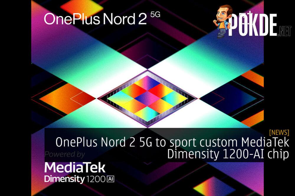OnePlus Nord 2 5G to sport custom MediaTek Dimensity 1200-AI chip 21