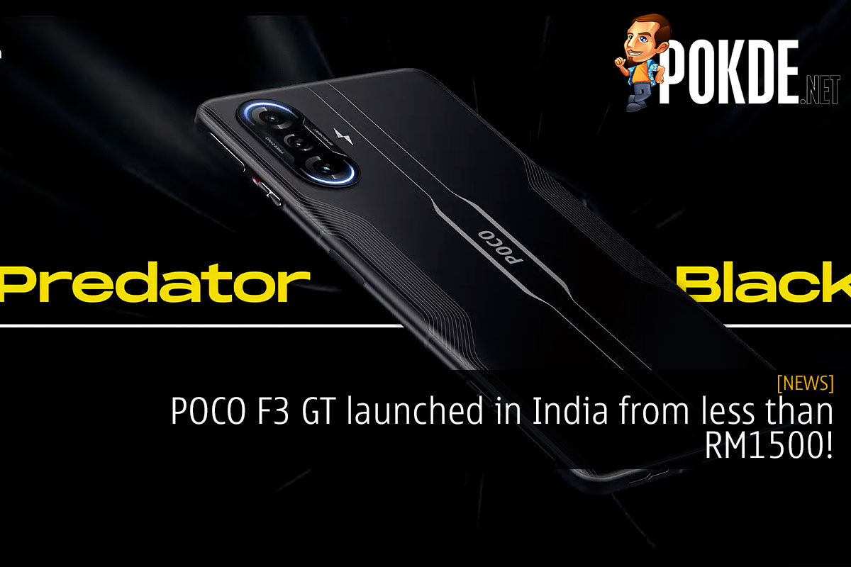 POCO F3 GT launched in India from less than RM1500! 6