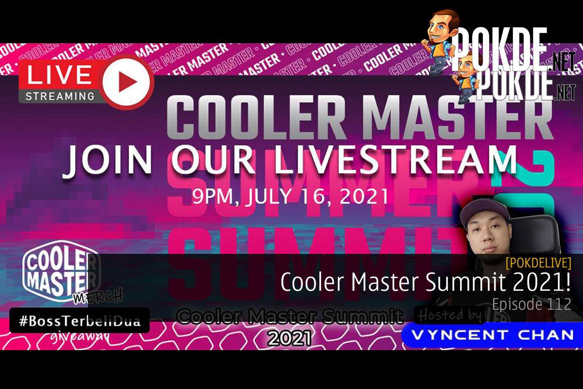PokdeLIVE 112 — Cooler Master Summit 2021! 9