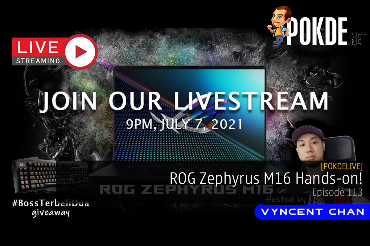PokdeLIVE 113 — ROG Zephyrus M16 Hands-on! 8
