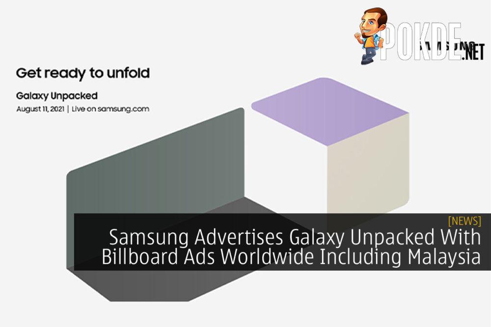 Samsung Galaxy Unpacked 2021 Billboard Ads cover