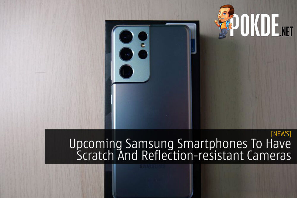 Upcoming Samsung Smartphones To Have Scratch And Reflection-resistant Cameras 21