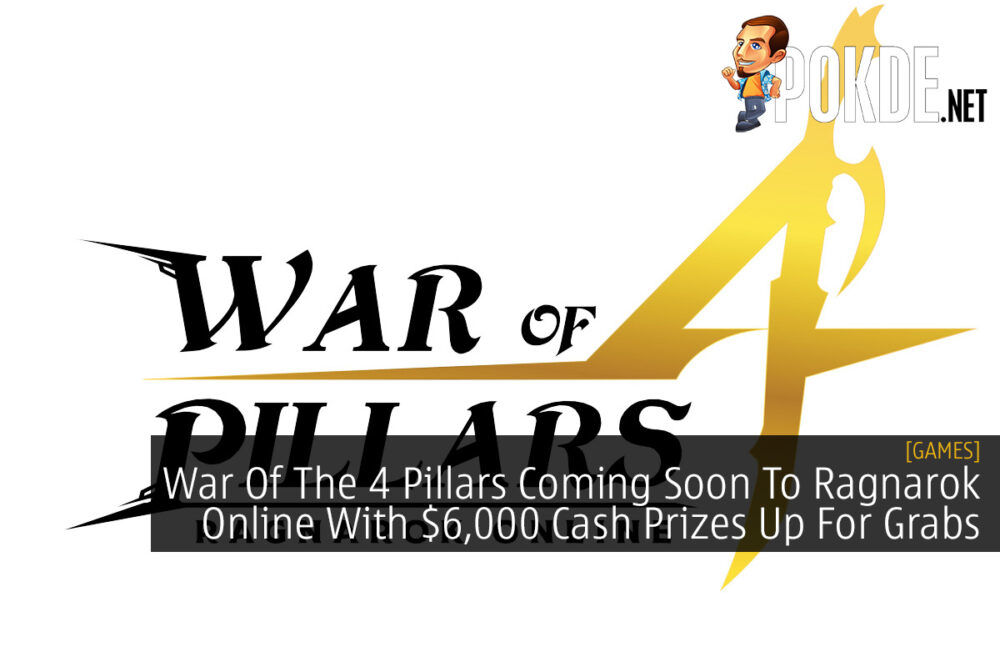 War Of The 4 Pillars Coming Soon To Ragnarok Online With $6,000 Cash Prizes Up For Grabs 23