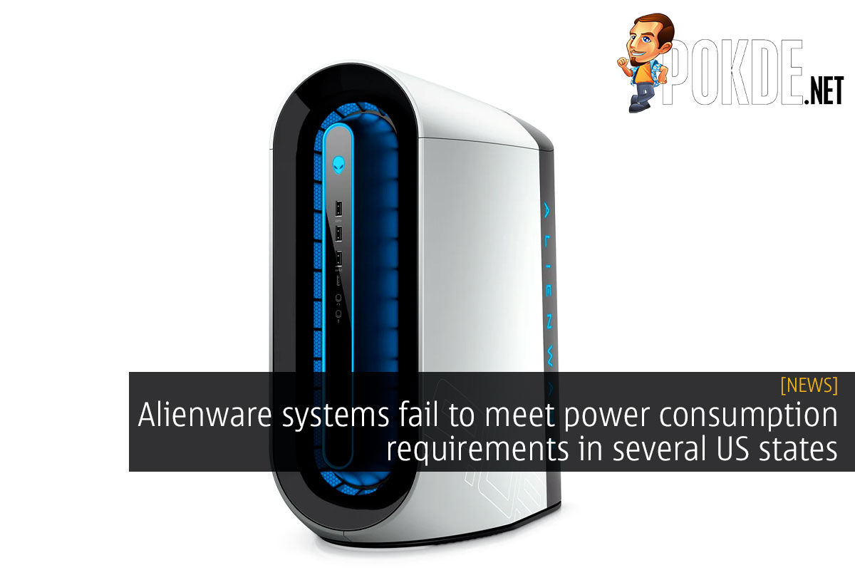 Alienware systems fail to meet power consumption requirements in several US states 12