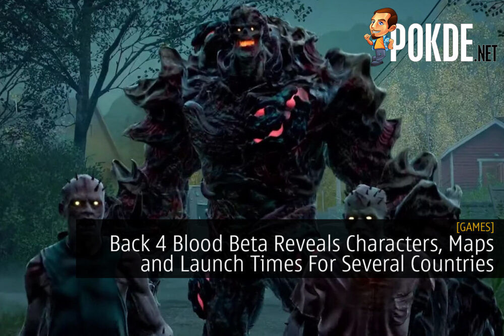 Back 4 Blood Beta Reveals Characters, Maps and Launch Times For Several Countries