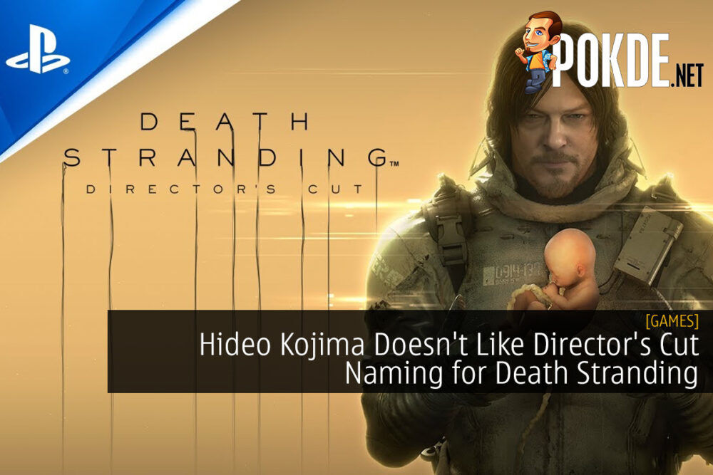 Hideo Kojima Doesn't Like Director's Cut Naming for Death Stranding