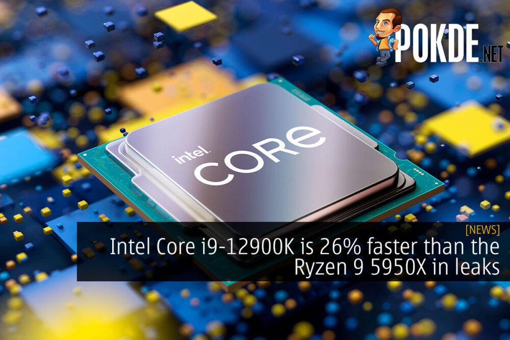 Intel Core i9-12900K is 26% faster than the Ryzen 9 5950X in leaks 20