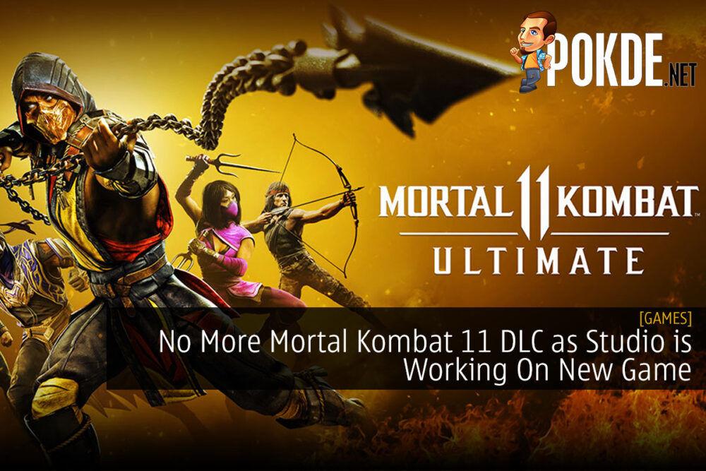 No More Mortal Kombat 11 DLC as Studio is Working On New Game