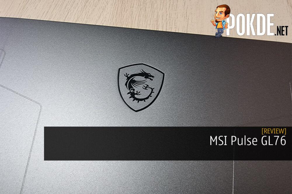 MSI Pulse GL76 Review