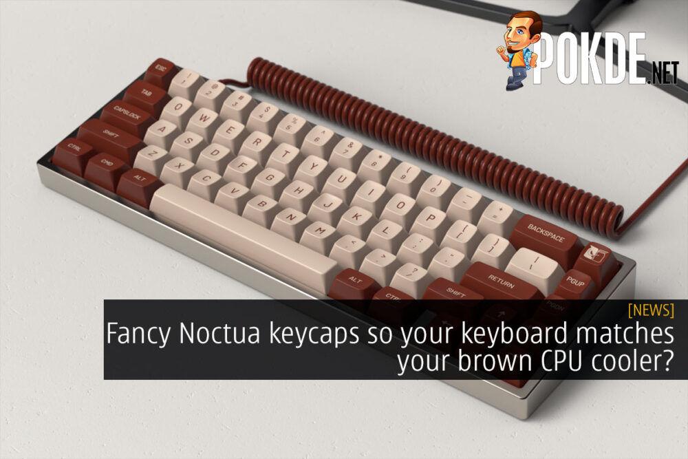noctua keycaps brown cpu cooler