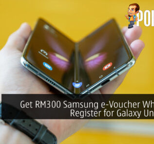 Get RM300 Samsung e-Voucher When You Register for Galaxy Unpacked