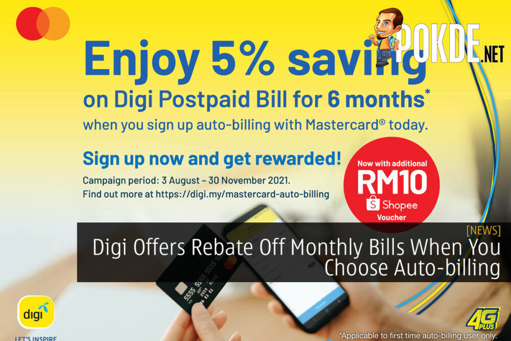 Digi Offers Rebate Off Monthly Bills When You Choose Auto-billing 18