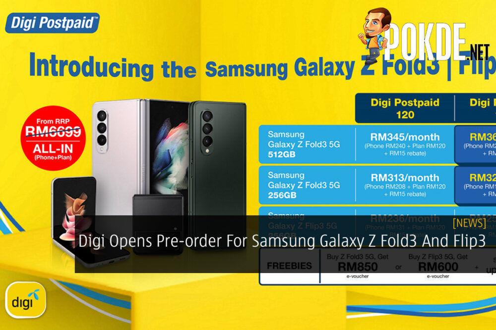 Digi Opens Pre-order For Samsung Galaxy Z Fold3 And Flip3 21