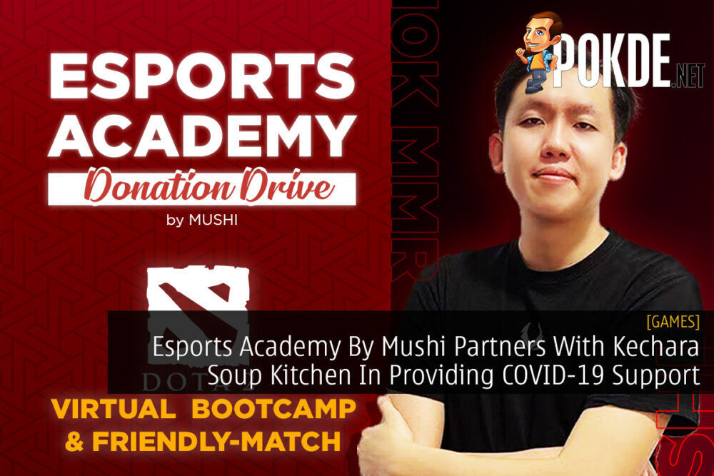 Esports Academy By Mushi Partners With Kechara Soup Kitchen In Providing COVID-19 Support 30