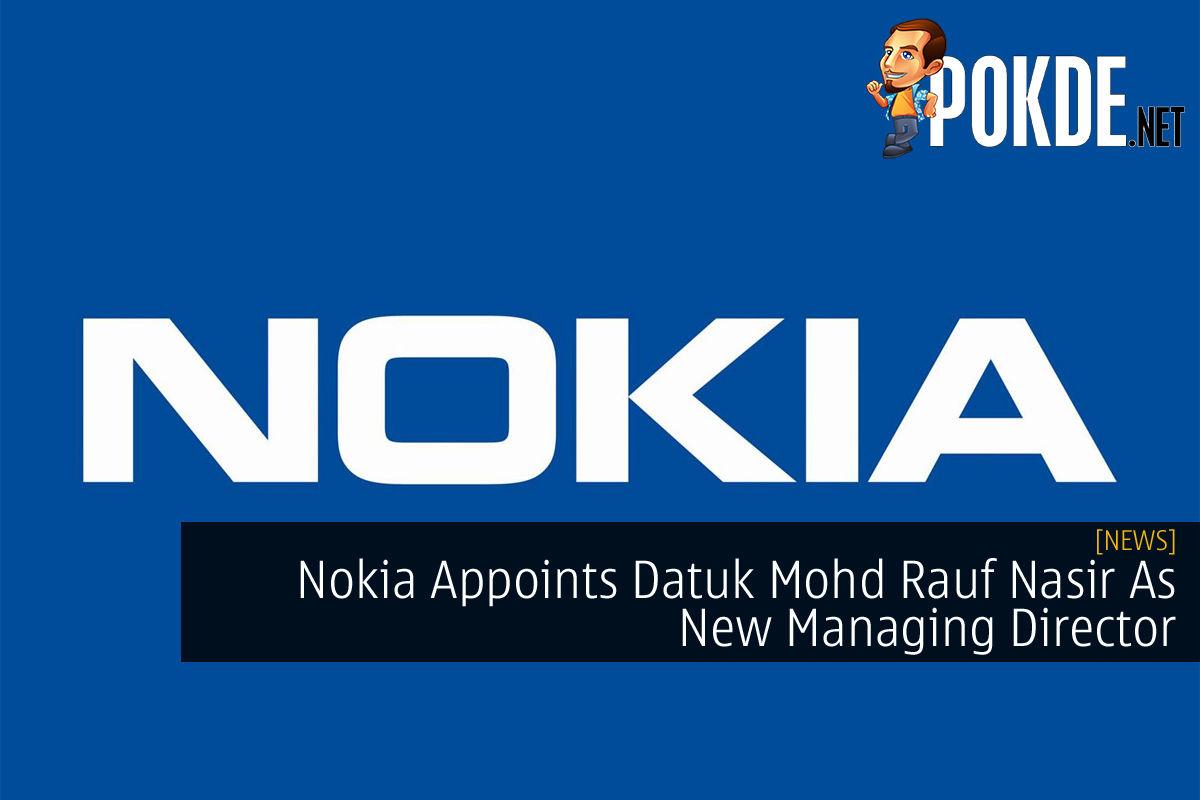 Nokia Datuk Mohd Rauf Nasir New Managing Director cover