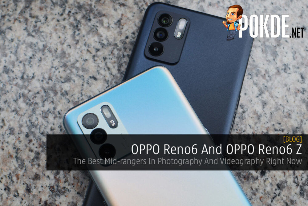 OPPO Reno6 And OPPO Reno6 Z — The Best Mid-rangers In Photography And Videography Right Now 21