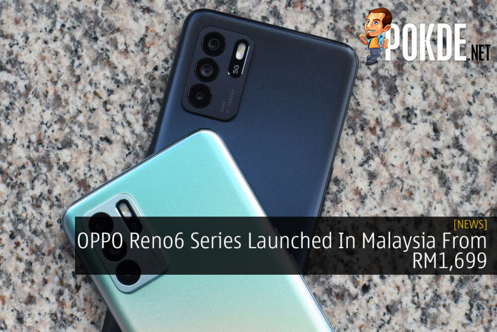 OPPO Reno6 Series Launched In Malaysia From RM1,699 21
