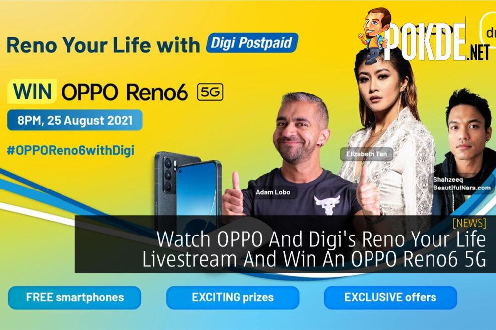 OPPO x Digi 'Reno Your Life' livestream cover