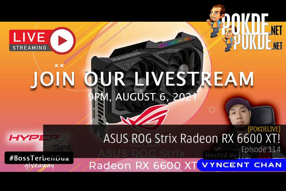 PokdeLIVE 114 — ASUS ROG Strix Radeon RX 6600 XT! 20