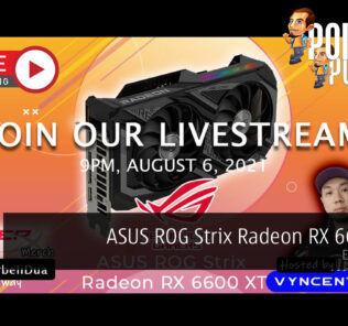PokdeLIVE 114 — ASUS ROG Strix Radeon RX 6600 XT! 25