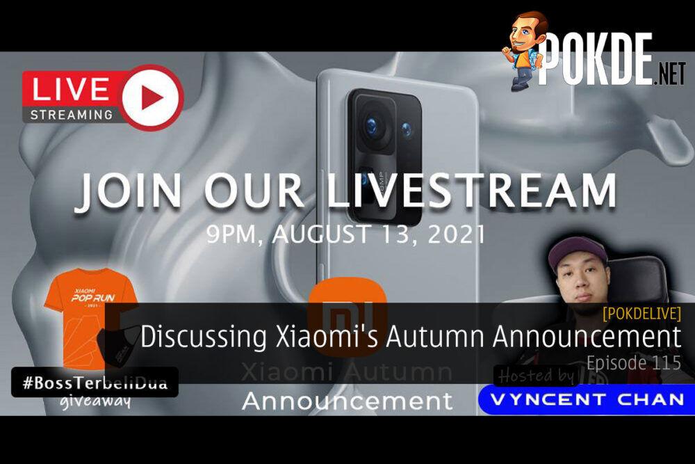 PokdeLIVE 115 — Discussing Xiaomi's Autumn Announcement 20