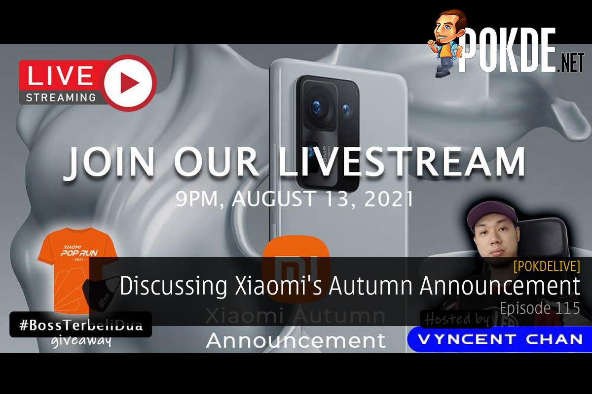 PokdeLIVE 115 — Discussing Xiaomi's Autumn Announcement 15