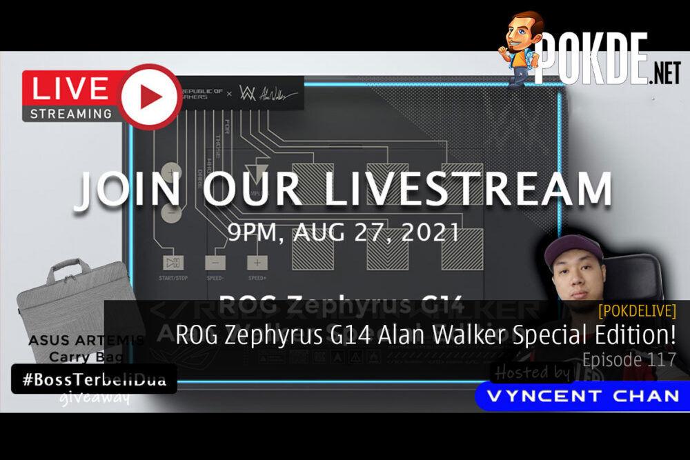PokdeLIVE 117 — ROG Zephyrus G14 Alan Walker Special Edition! 20
