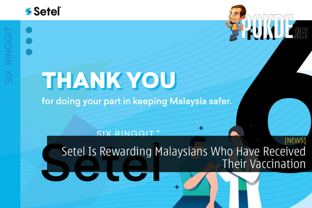 Setel Is Rewarding Malaysians Who Have Received Their Vaccination 21
