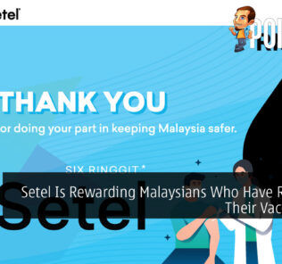 Setel Is Rewarding Malaysians Who Have Received Their Vaccination 22