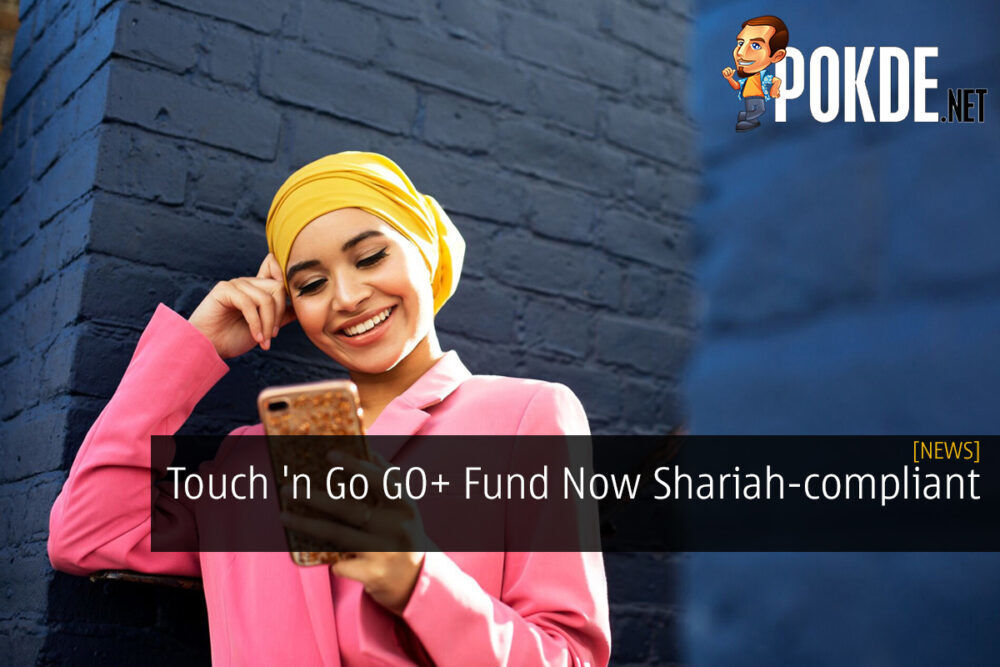 Touch 'n Go GO+ Fund Now Shariah-compliant 29