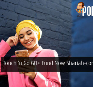 Touch 'n Go GO+ Fund Now Shariah-compliant 23