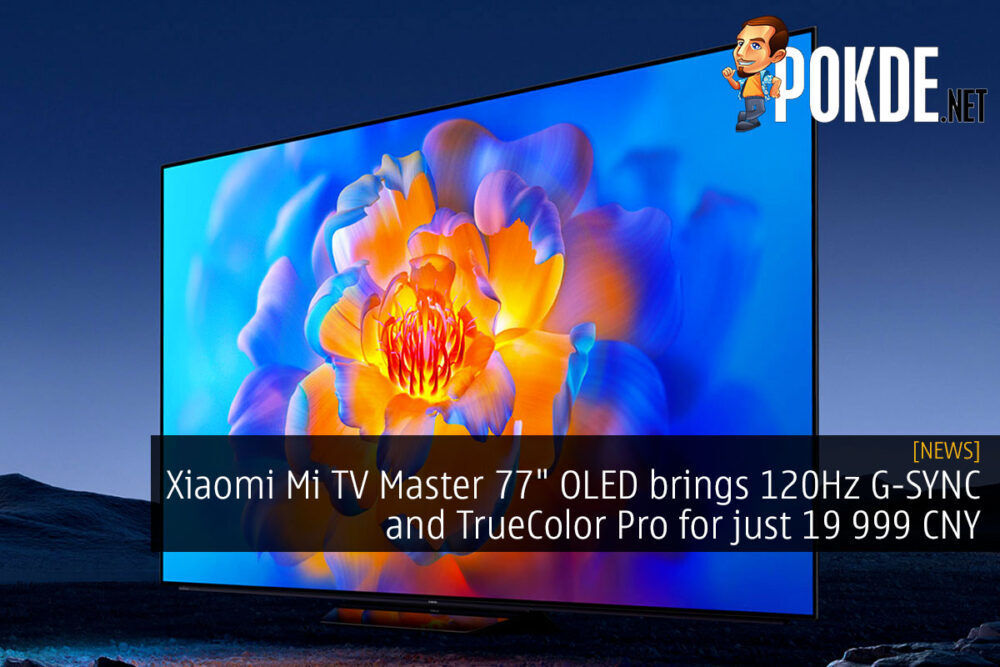 """Xiaomi Mi TV Master 77"""" OLED brings 120Hz G-SYNC support and TrueColor Pro for just 19 999 CNY 21"""