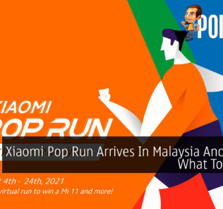 Xiaomi Pop Run Arrives In Malaysia And Here's What To Expect 22