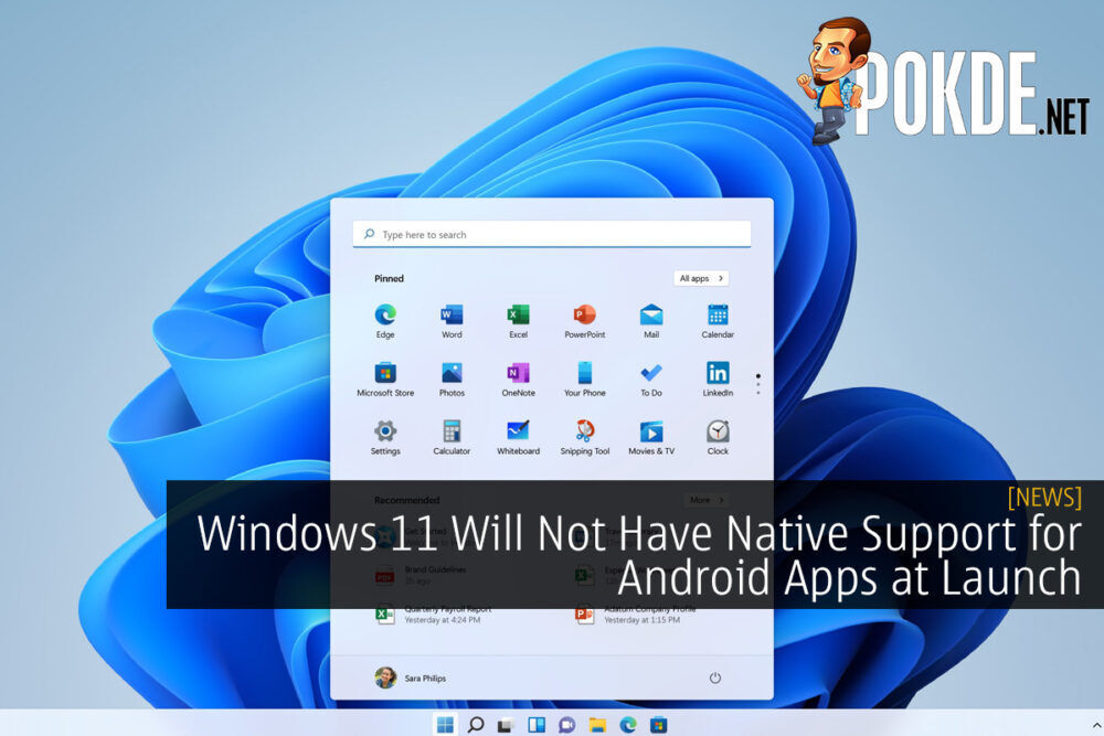 Windows 11 Will Not Have Native Support for Android Apps at Launch