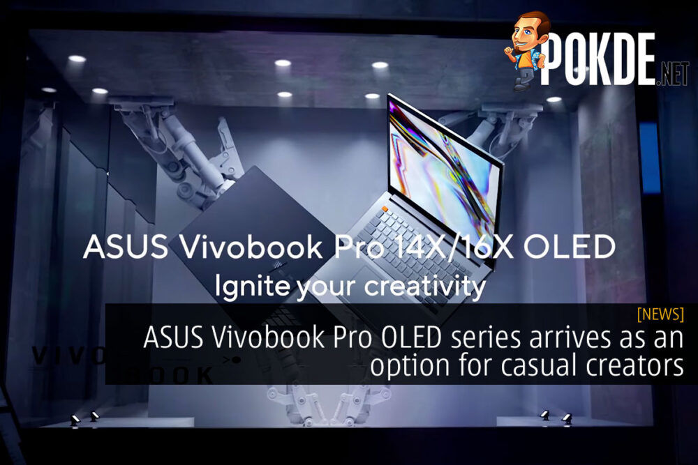 ASUS Vivobook Pro OLED series arrives as an option for casual creators 27