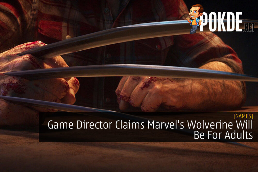 Game Director Claims Marvel's Wolverine Will Be For Adults 21