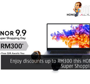 Enjoy discounts up to RM300 this HONOR 9.9 Super Shopping Day! 19