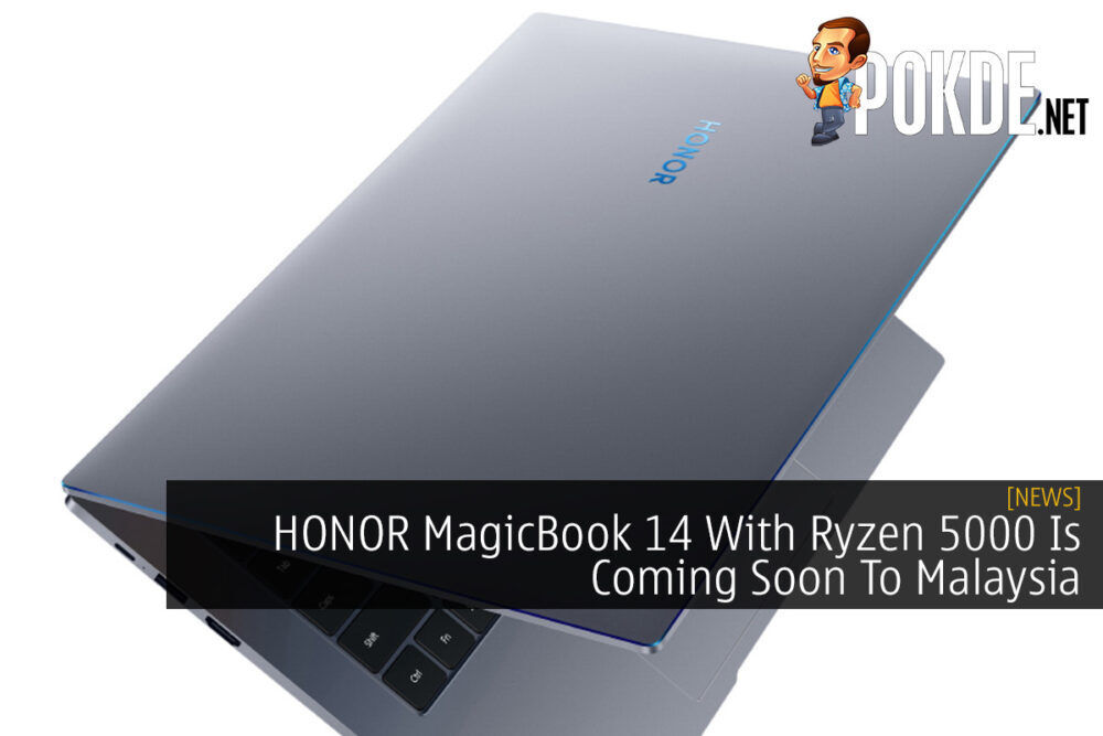 HONOR MagicBook 14 With Ryzen 5000 Is Coming Soon To Malaysia 27