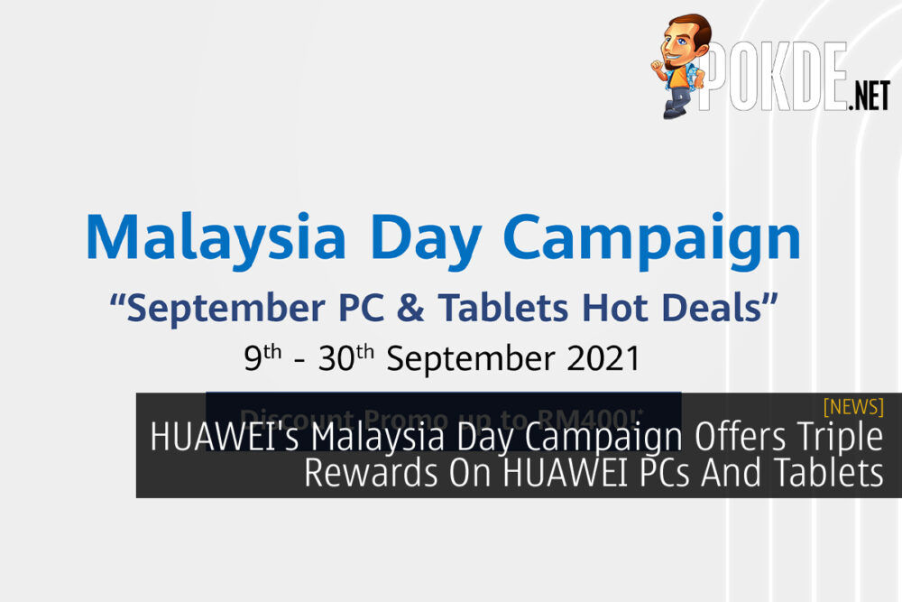 HUAWEI's Malaysia Day Campaign cover