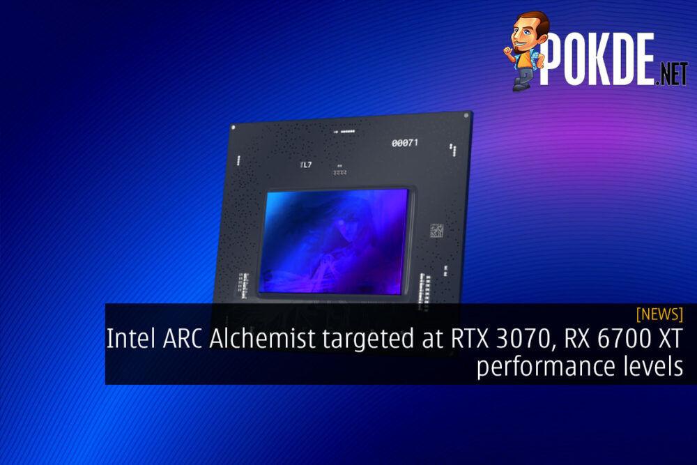 Intel ARC Alchemist targeted at RTX 3070, RX 6700 XT performance levels 20