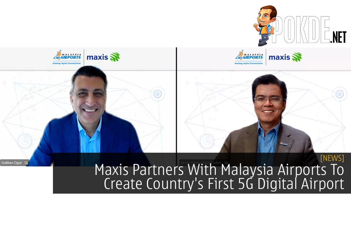 Maxis Partners With Malaysia Airports To Create Country's First 5G Digital Airport 7