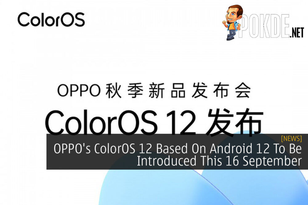 OPPO's ColorOS 12 Based On Android 12 To Be Introduced This 16 September 21