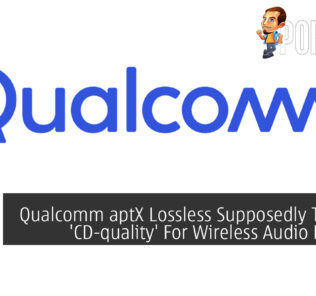 Qualcomm aptX Lossless Supposedly To Offer 'CD-quality' For Wireless Audio Devices 23